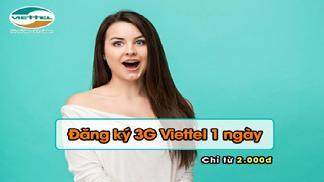 Các gói cước 3G Viettel 1 ngày - Sự lựa chọn lý tưởng cho người có nhu cầu
